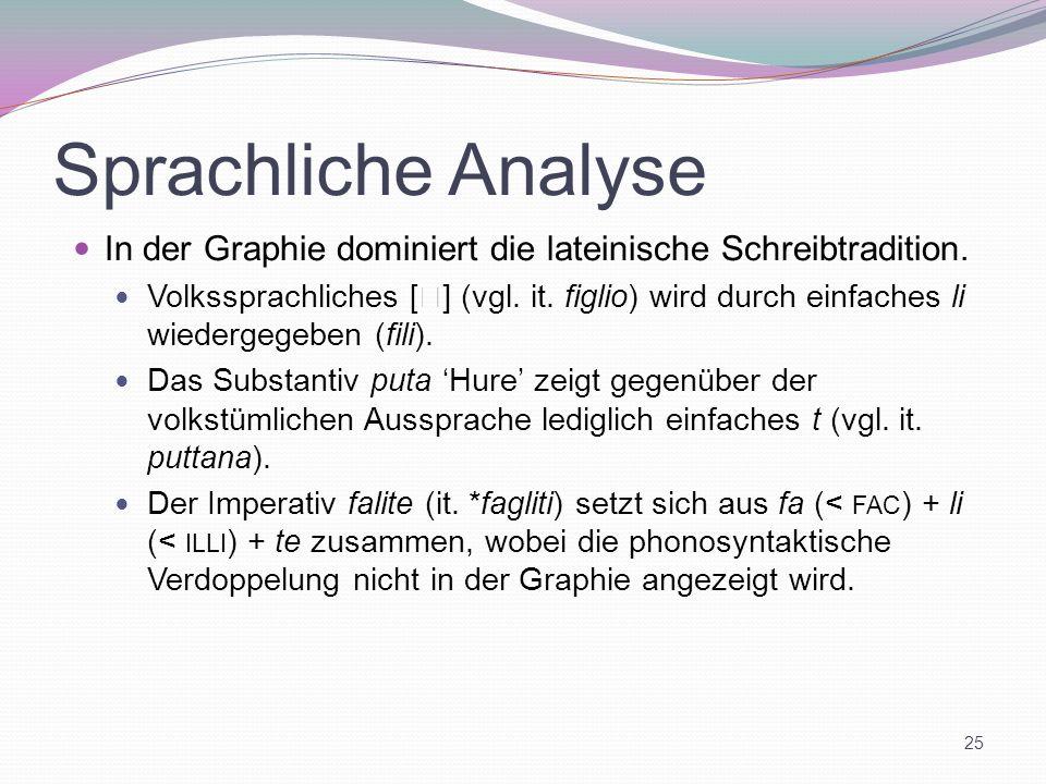 Sprachliche Analyse In der Graphie dominiert die lateinische Schreibtradition.