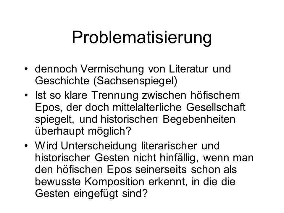 Problematisierung dennoch Vermischung von Literatur und Geschichte (Sachsenspiegel)