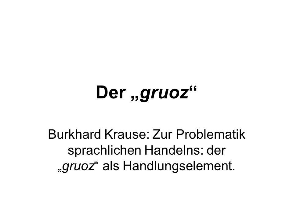 """Der """"gruoz Burkhard Krause: Zur Problematik sprachlichen Handelns: der """"gruoz als Handlungselement."""