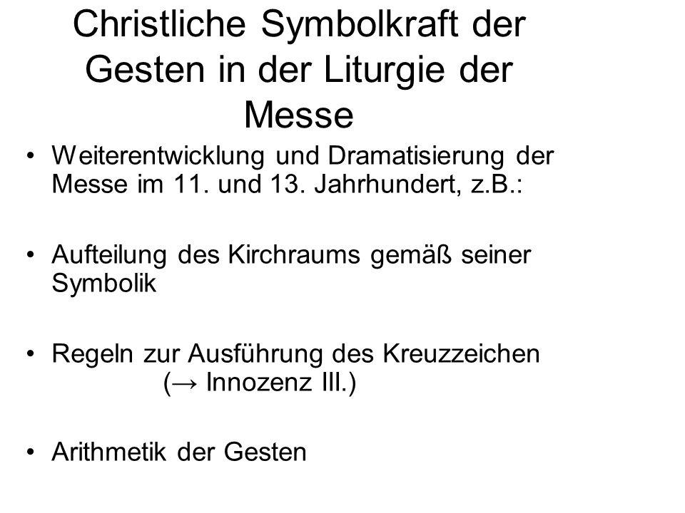 Christliche Symbolkraft der Gesten in der Liturgie der Messe