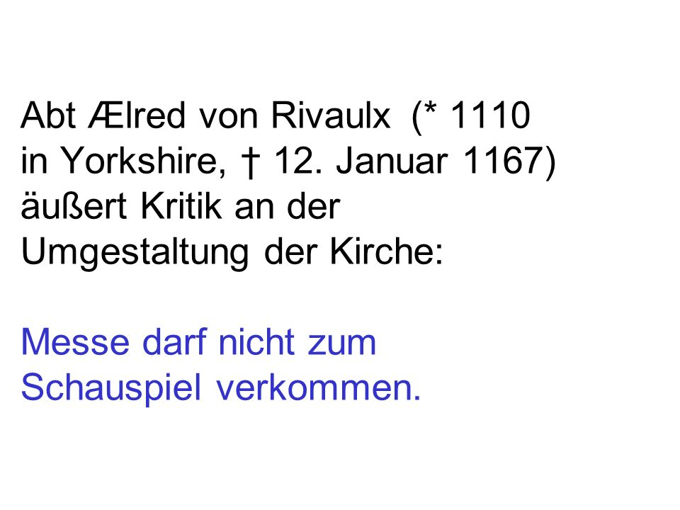 Abt Ælred von Rivaulx (. 1110 in Yorkshire, † 12