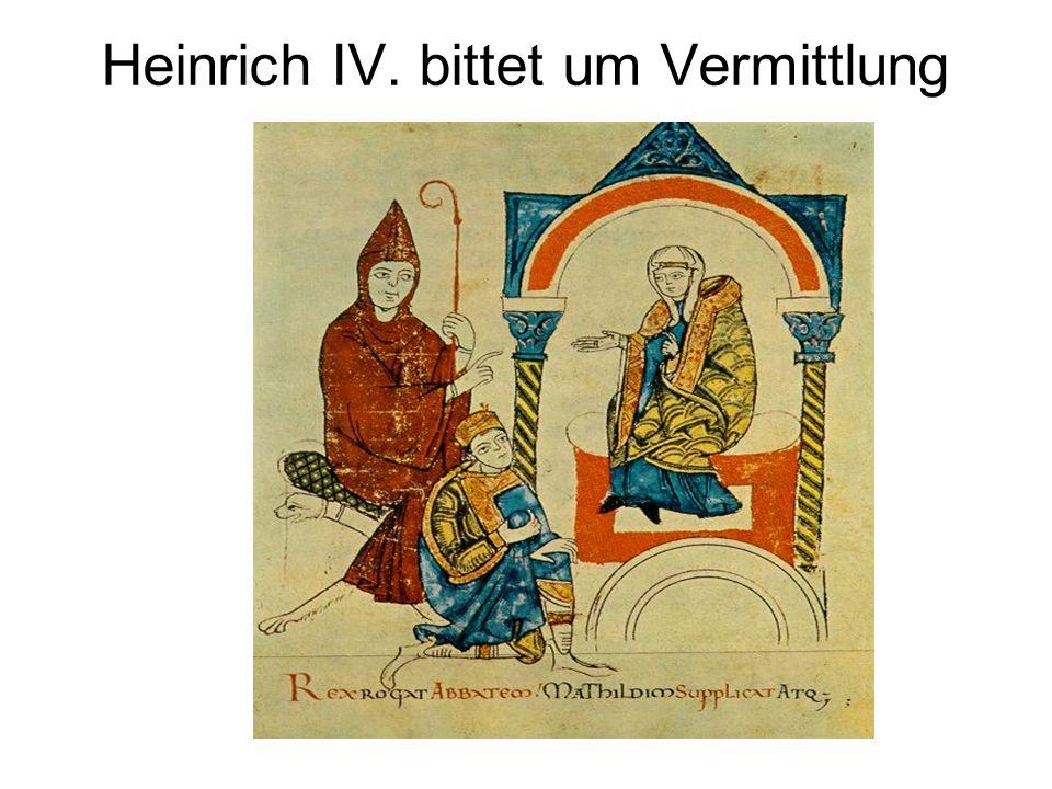 Heinrich IV. bittet um Vermittlung