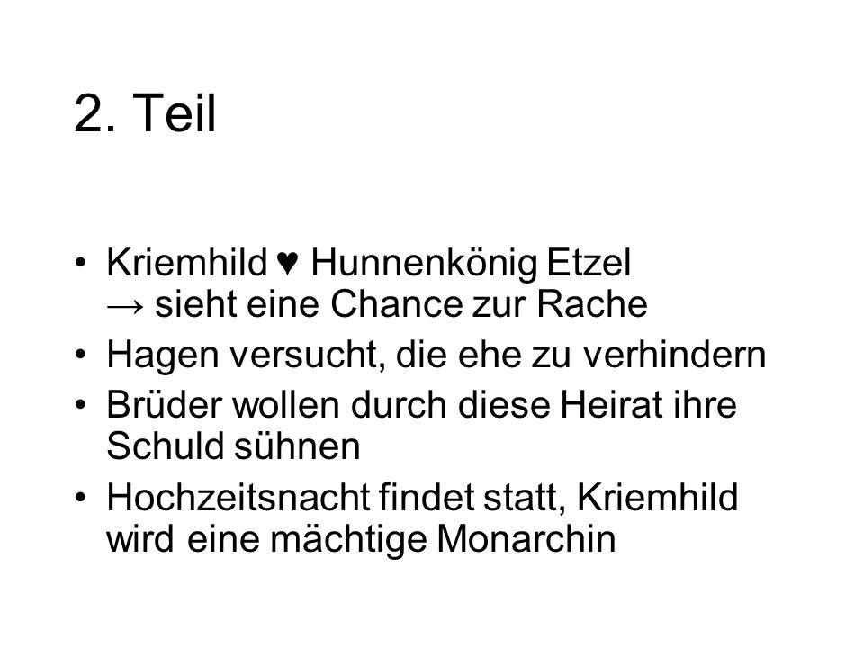 2. Teil Kriemhild ♥ Hunnenkönig Etzel → sieht eine Chance zur Rache
