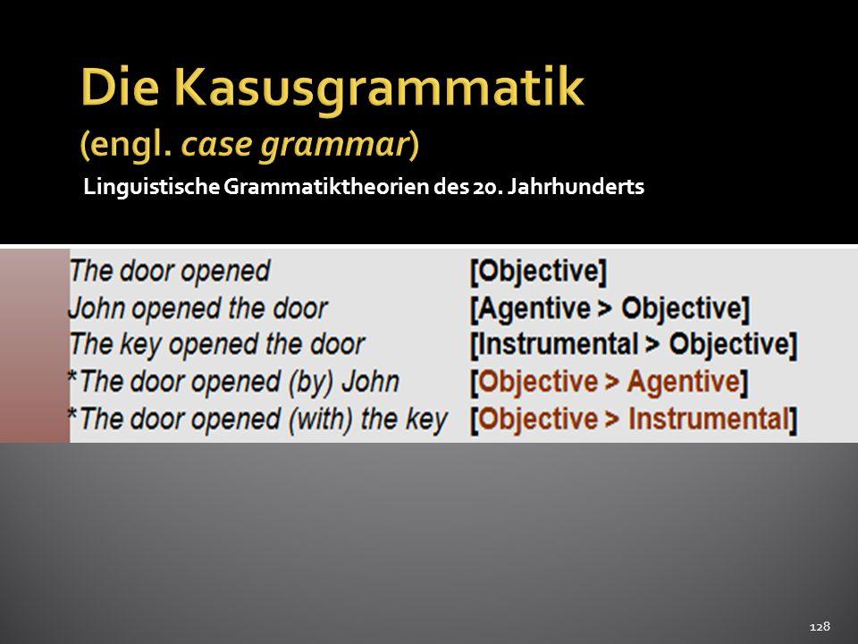 Die Kasusgrammatik (engl. case grammar)
