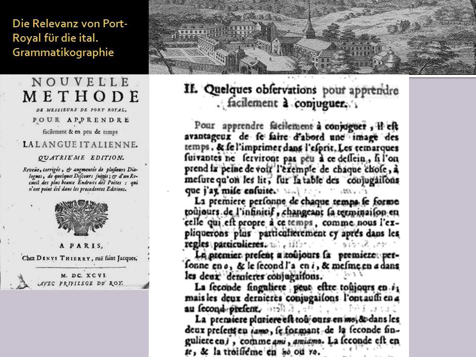 Die Relevanz von Port-Royal für die ital. Grammatikographie