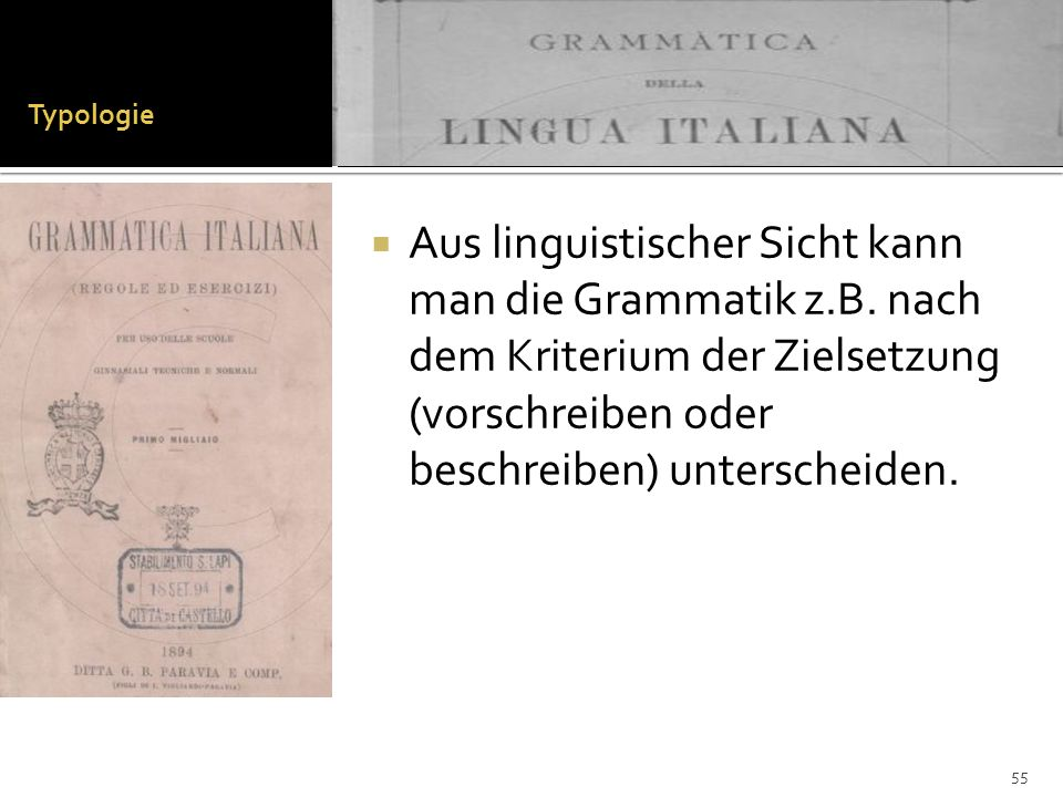 Typologie Aus linguistischer Sicht kann man die Grammatik z.B.