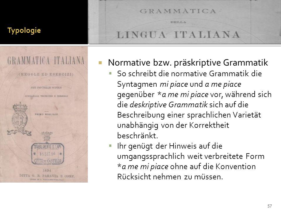 Normative bzw. präskriptive Grammatik