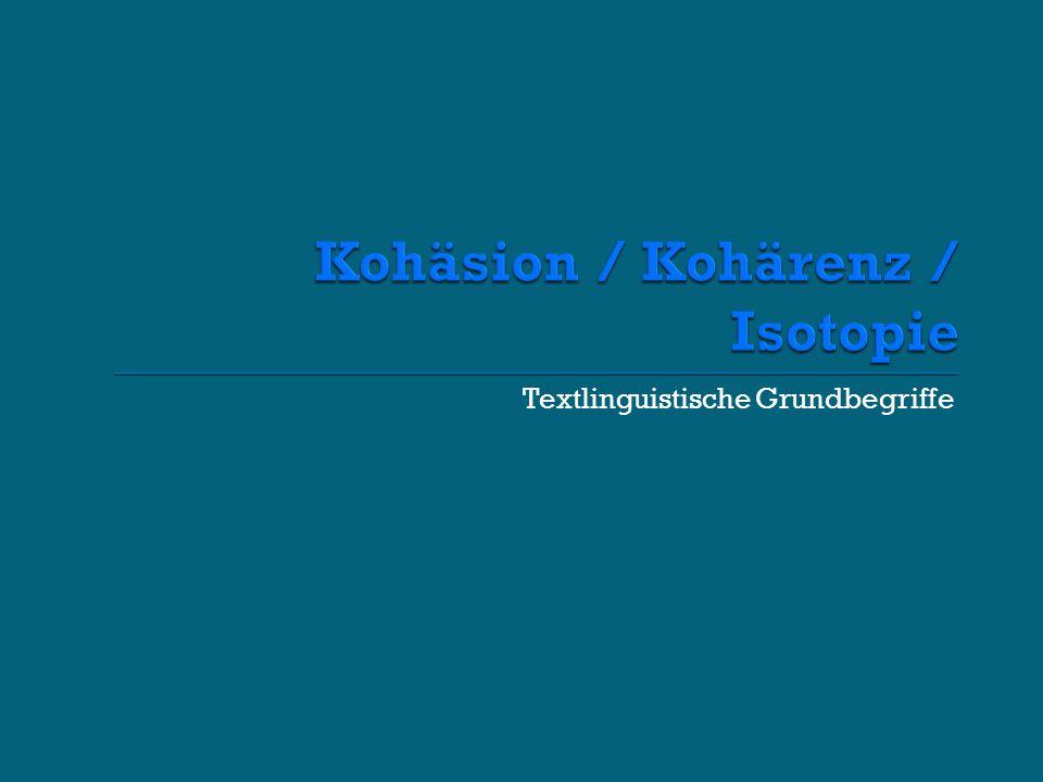 Kohäsion / Kohärenz / Isotopie