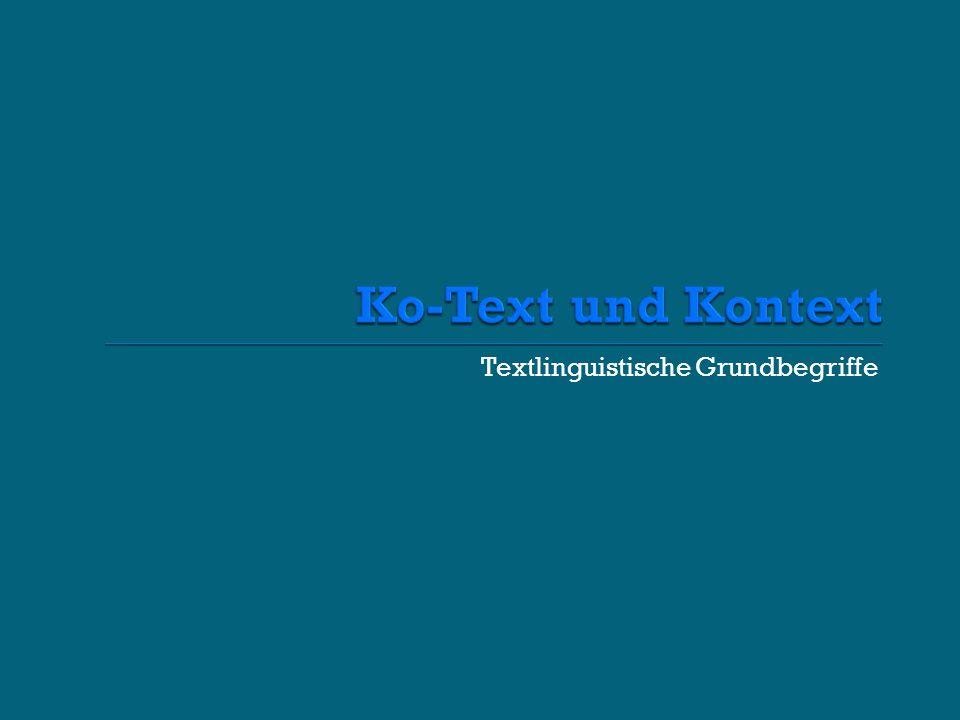 Ko-Text und Kontext Textlinguistische Grundbegriffe