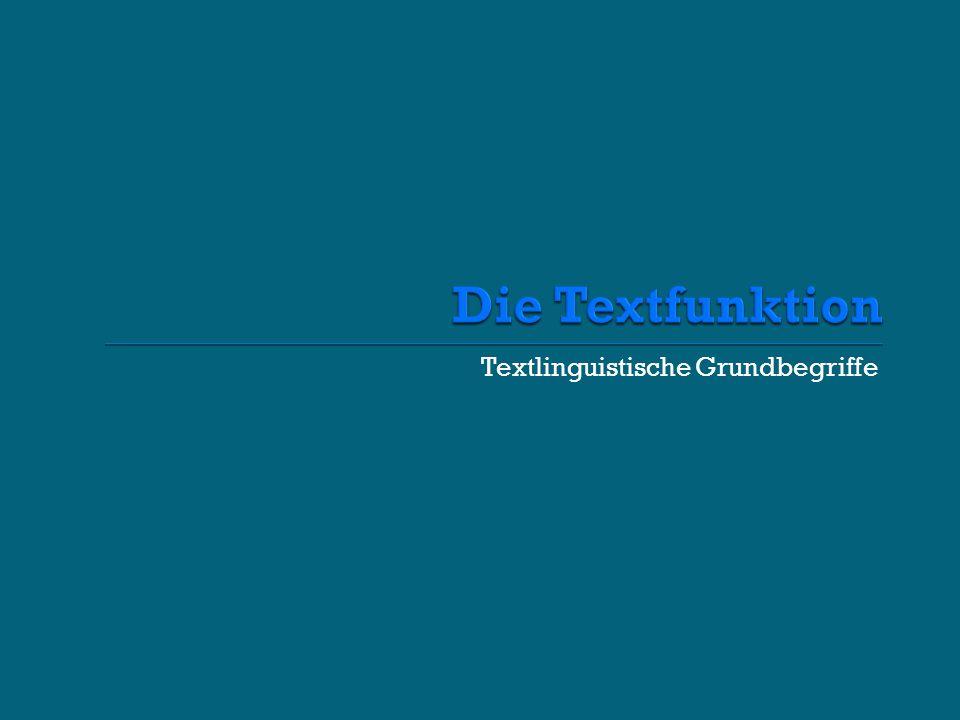 Die Textfunktion Textlinguistische Grundbegriffe