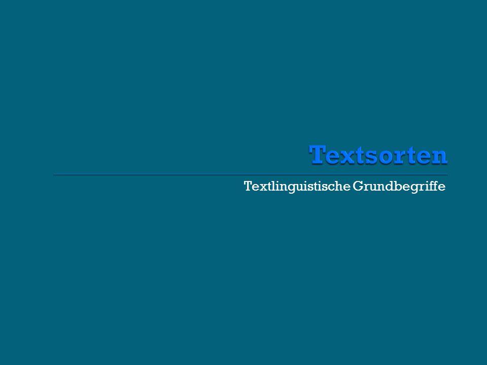 Textsorten Textlinguistische Grundbegriffe