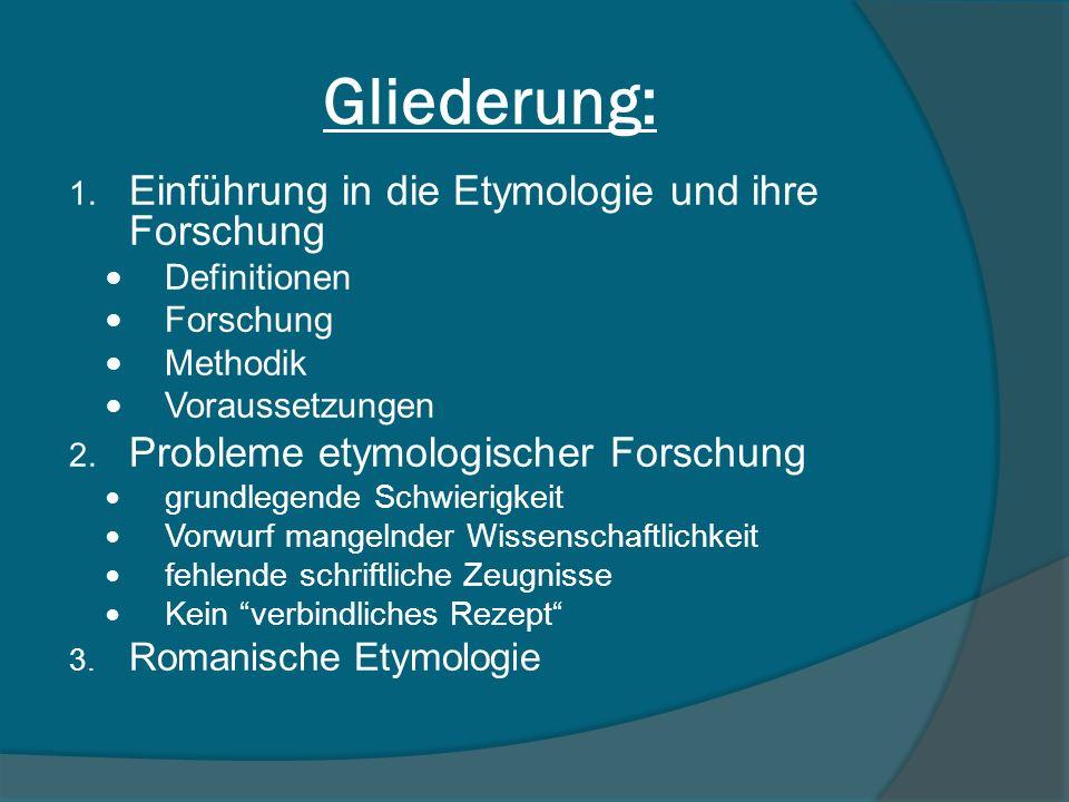 Gliederung: Einführung in die Etymologie und ihre Forschung
