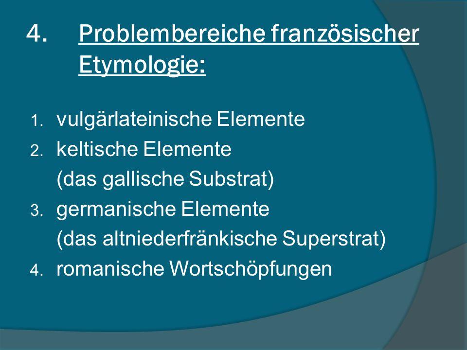 Problembereiche französischer Etymologie: