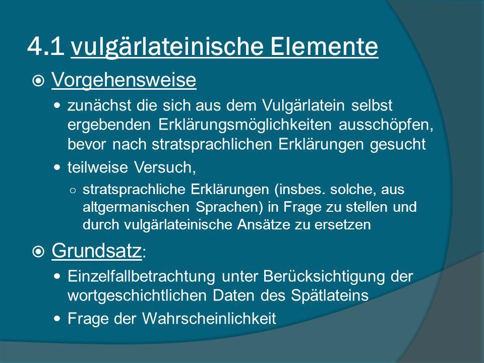4.1 vulgärlateinische Elemente