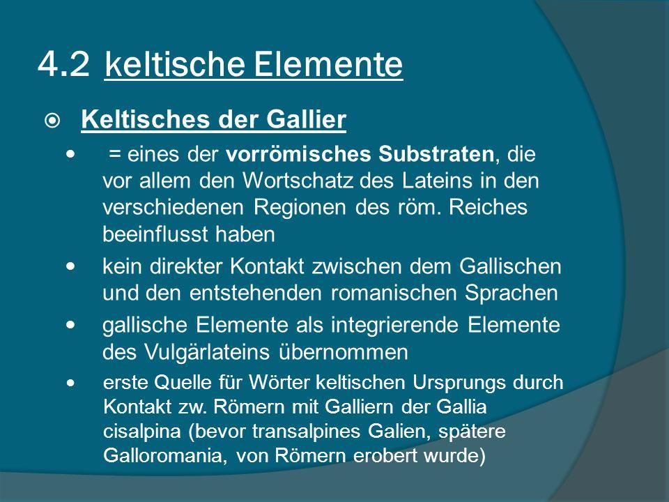 4.2 keltische Elemente Keltisches der Gallier