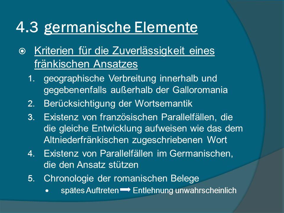 4.3 germanische Elemente Kriterien für die Zuverlässigkeit eines fränkischen Ansatzes.