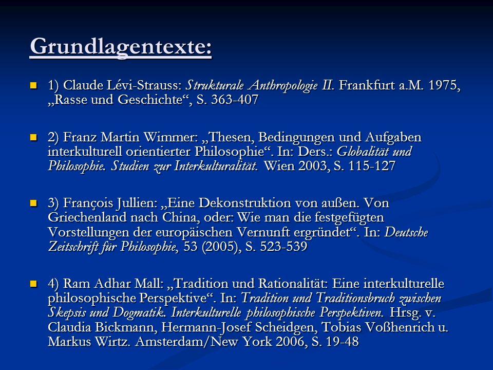 """Grundlagentexte: 1) Claude Lévi-Strauss: Strukturale Anthropologie II. Frankfurt a.M. 1975, """"Rasse und Geschichte , S. 363-407."""