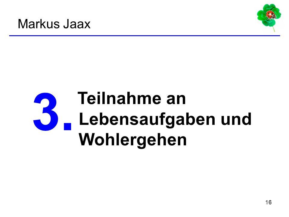 Markus Jaax 3. Teilnahme an Lebensaufgaben und Wohlergehen