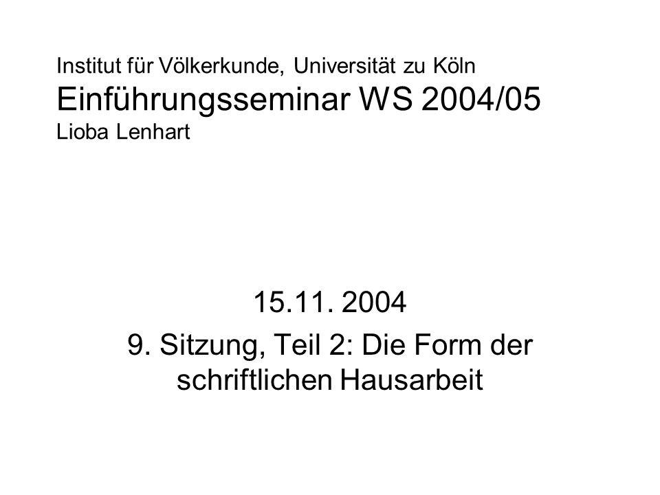 15.11. 2004 9. Sitzung, Teil 2: Die Form der schriftlichen Hausarbeit