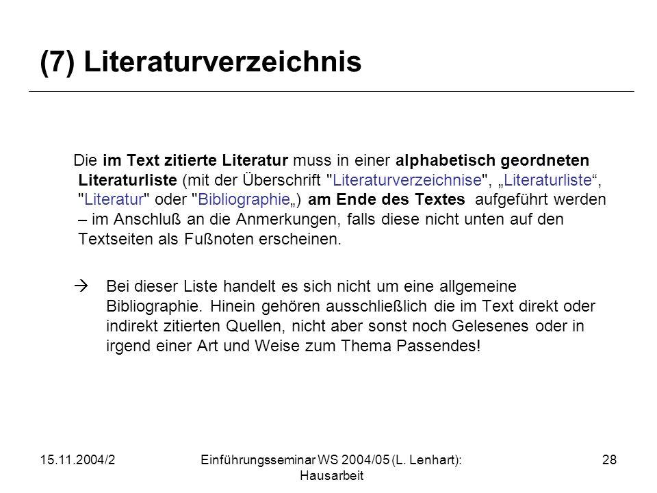 (7) Literaturverzeichnis