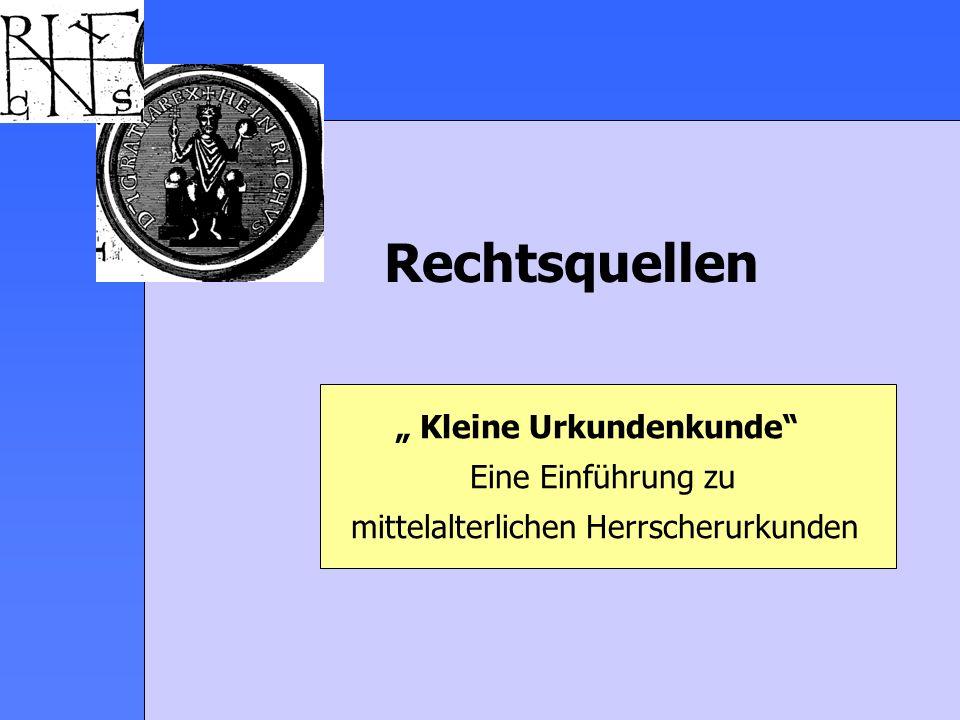 """Rechtsquellen """" Kleine Urkundenkunde Eine Einführung zu"""