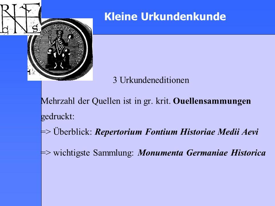 Kleine Urkundenkunde 3 Urkundeneditionen