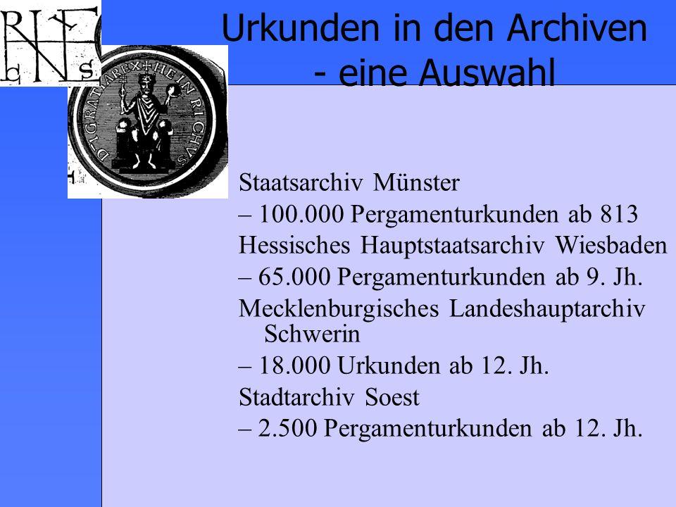 Urkunden in den Archiven - eine Auswahl
