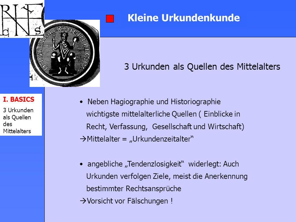 3 Urkunden als Quellen des Mittelalters