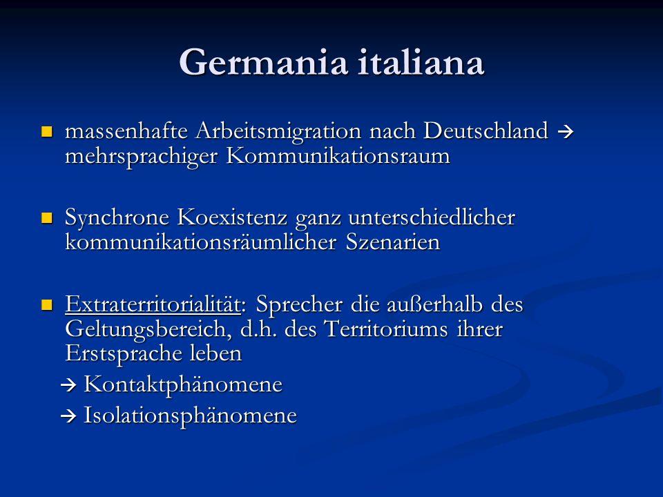 Germania italiana massenhafte Arbeitsmigration nach Deutschland  mehrsprachiger Kommunikationsraum.