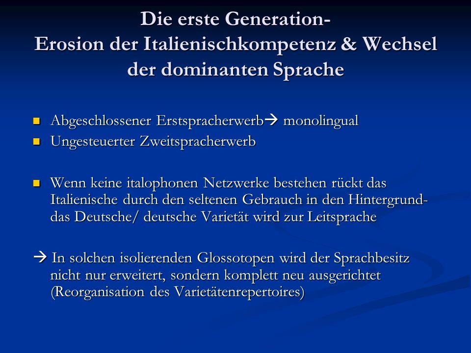 Die erste Generation- Erosion der Italienischkompetenz & Wechsel der dominanten Sprache