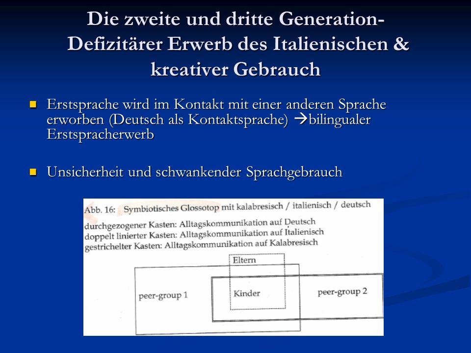 Die zweite und dritte Generation- Defizitärer Erwerb des Italienischen & kreativer Gebrauch