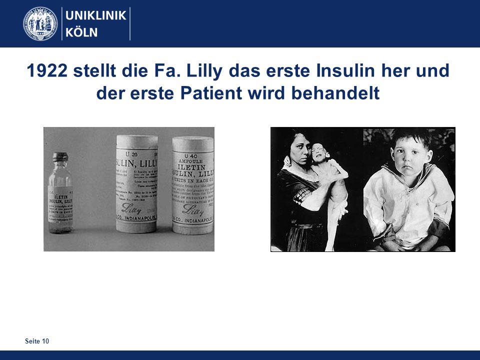 1922 stellt die Fa. Lilly das erste Insulin her und der erste Patient wird behandelt