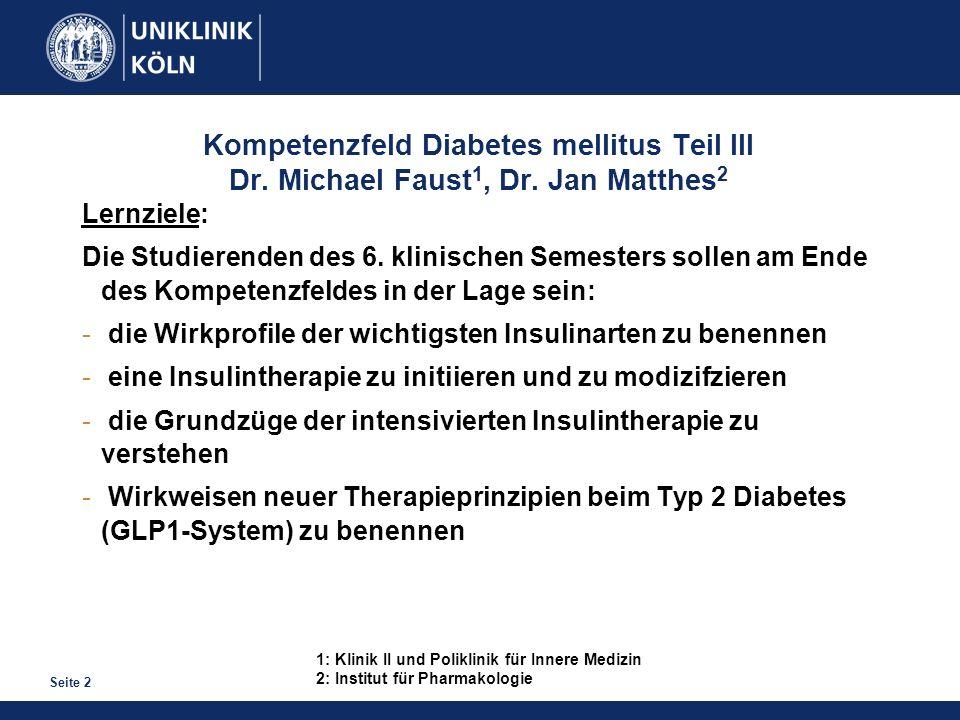 Kompetenzfeld Diabetes mellitus Teil III Dr. Michael Faust1, Dr