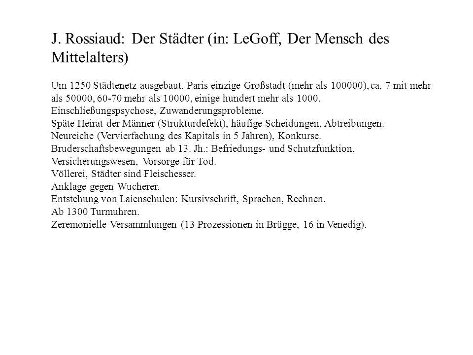 J. Rossiaud: Der Städter (in: LeGoff, Der Mensch des Mittelalters)
