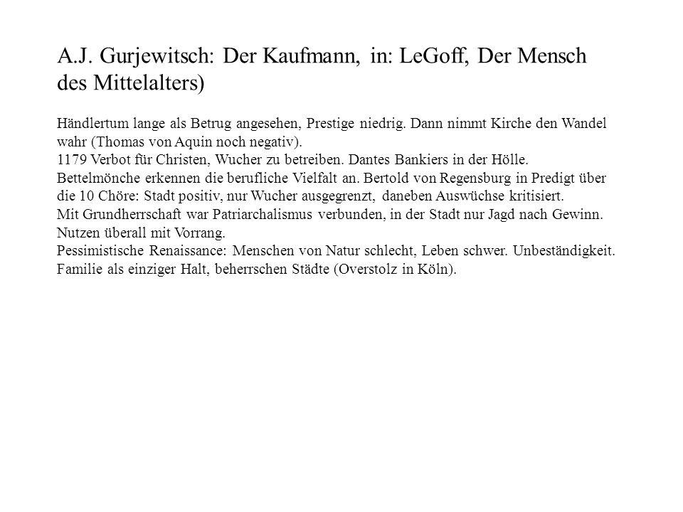 A.J. Gurjewitsch: Der Kaufmann, in: LeGoff, Der Mensch des Mittelalters)