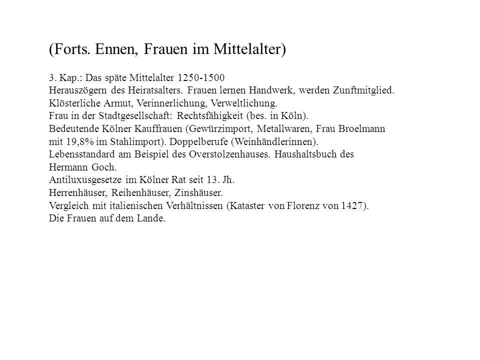 (Forts. Ennen, Frauen im Mittelalter)