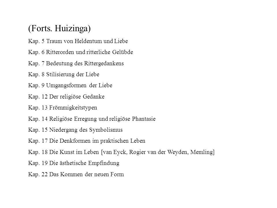 (Forts. Huizinga) Kap. 5 Traum von Heldentum und Liebe
