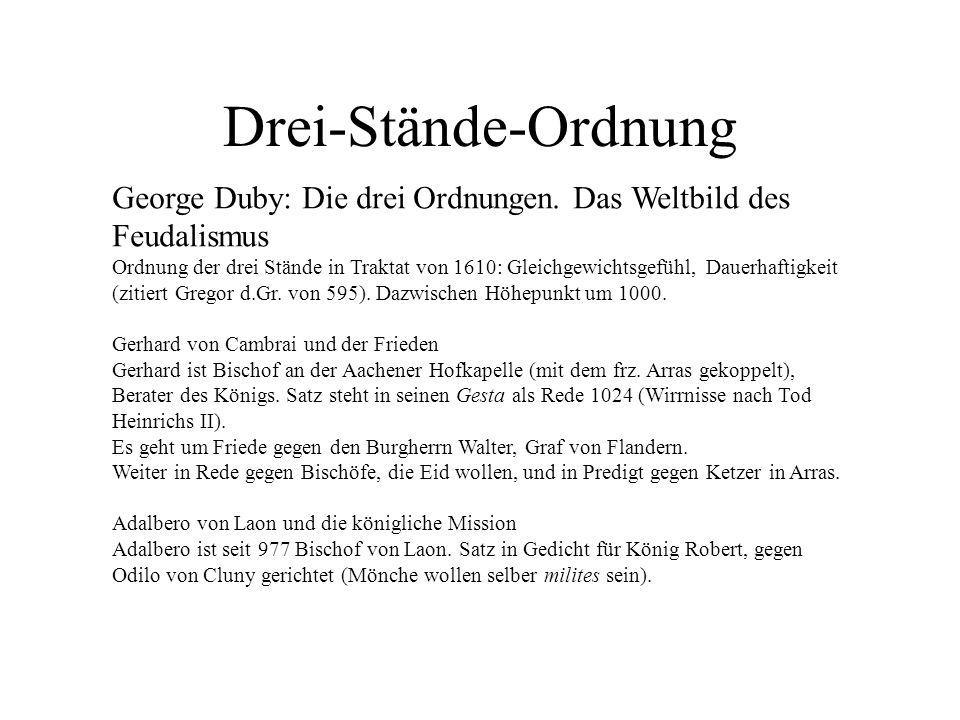Drei-Stände-Ordnung George Duby: Die drei Ordnungen. Das Weltbild des Feudalismus.