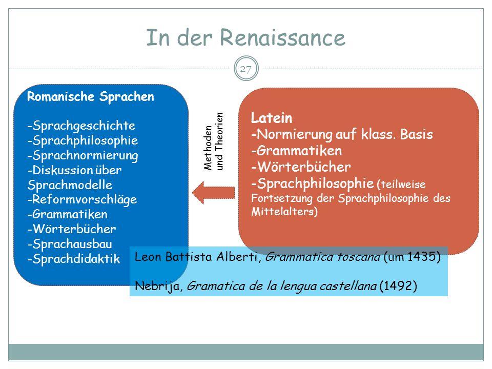 In der Renaissance Latein Normierung auf klass. Basis Grammatiken