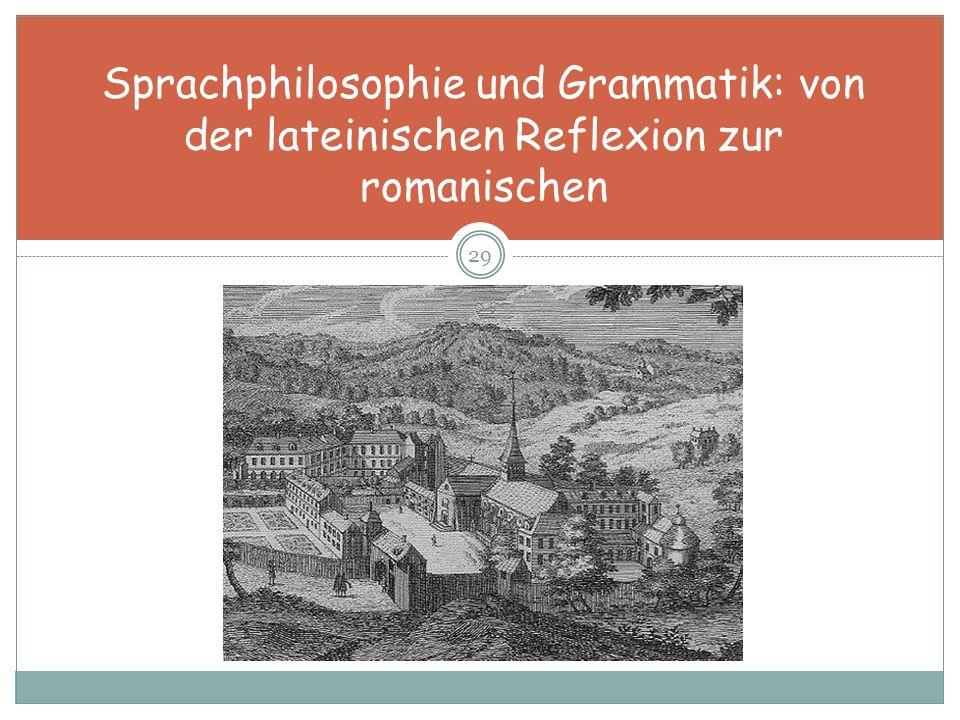 Sprachphilosophie und Grammatik: von der lateinischen Reflexion zur romanischen