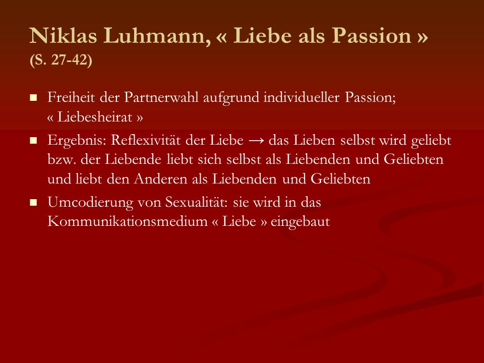 Niklas Luhmann, « Liebe als Passion » (S. 27-42)