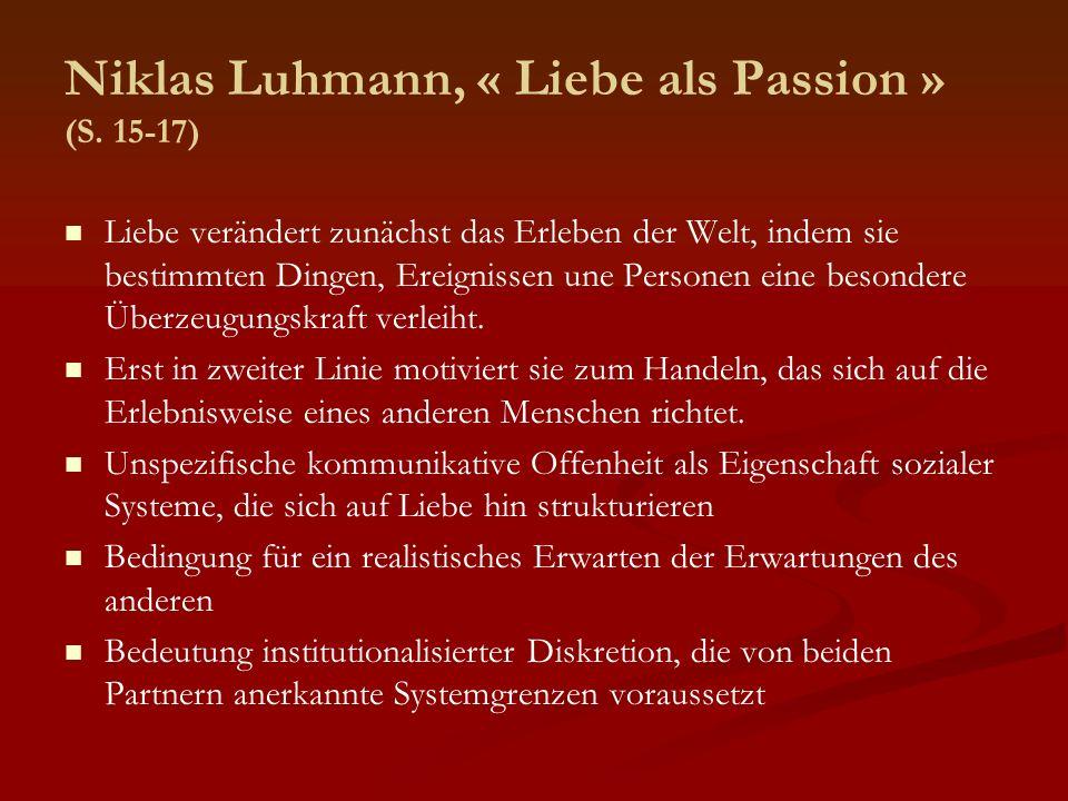 Niklas Luhmann, « Liebe als Passion » (S. 15-17)