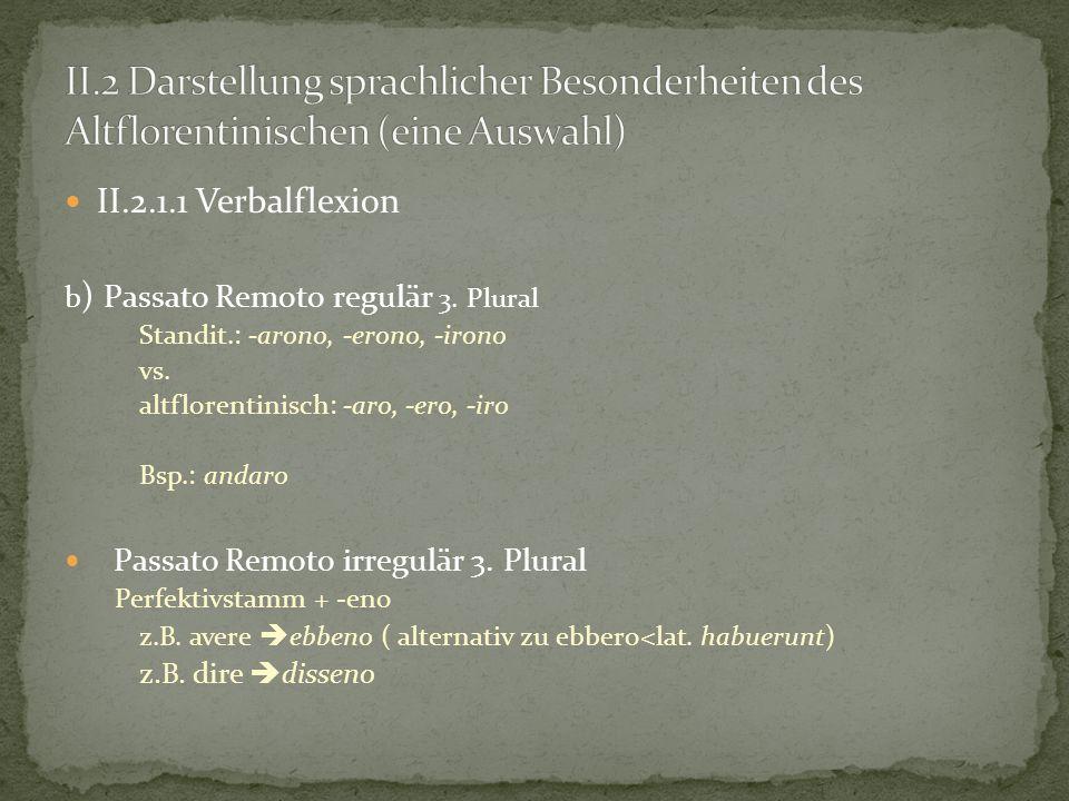 II.2 Darstellung sprachlicher Besonderheiten des Altflorentinischen (eine Auswahl)