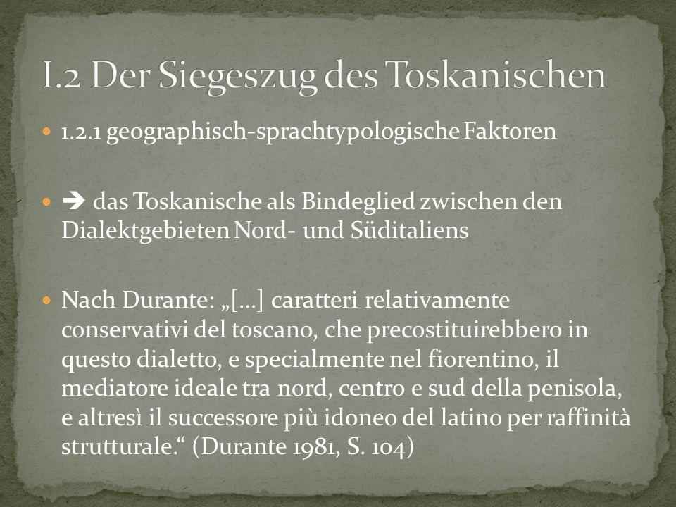 I.2 Der Siegeszug des Toskanischen