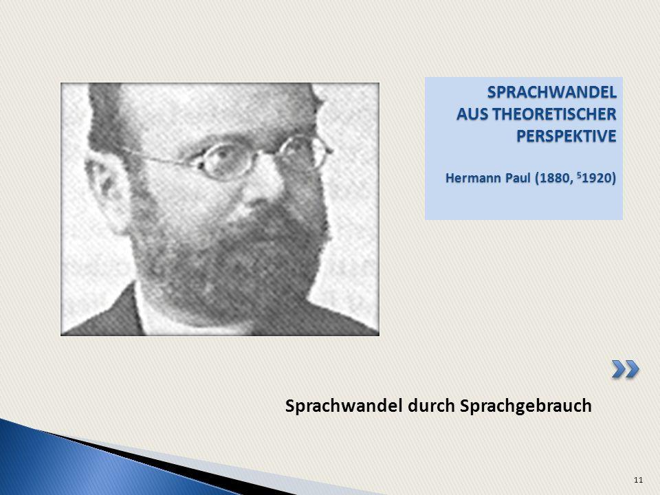 SPRACHWANDEL AUS THEORETISCHER PERSPEKTIVE Hermann Paul (1880, 51920)