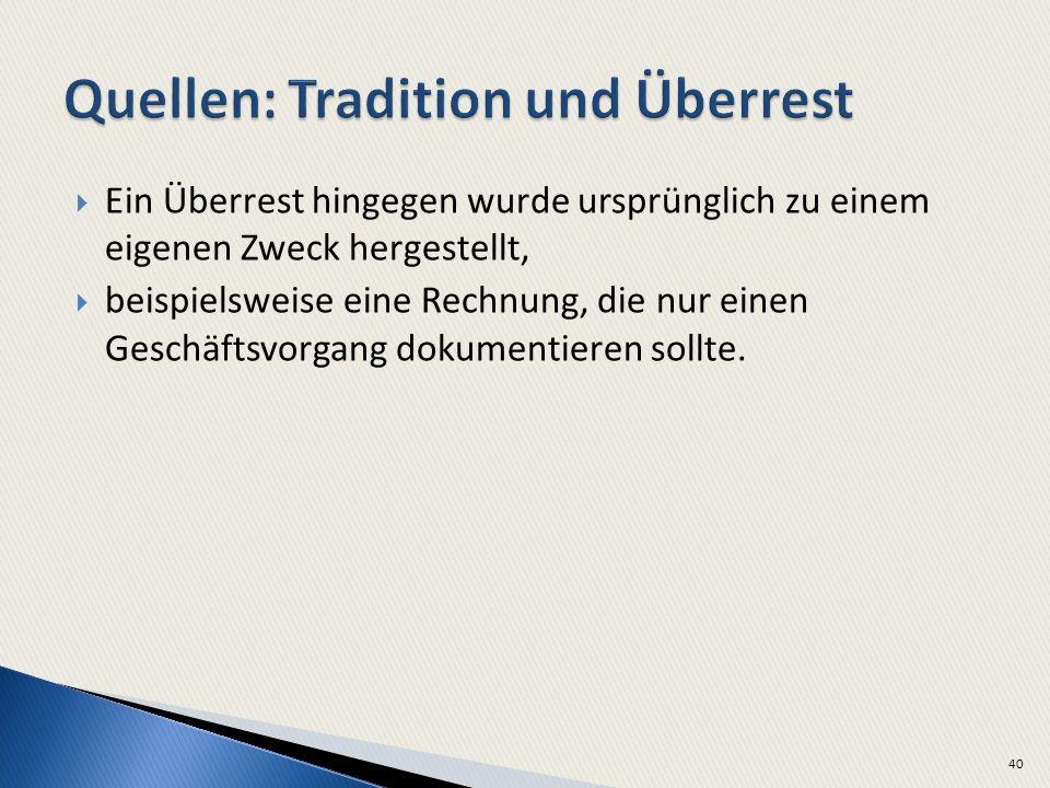 Quellen: Tradition und Überrest