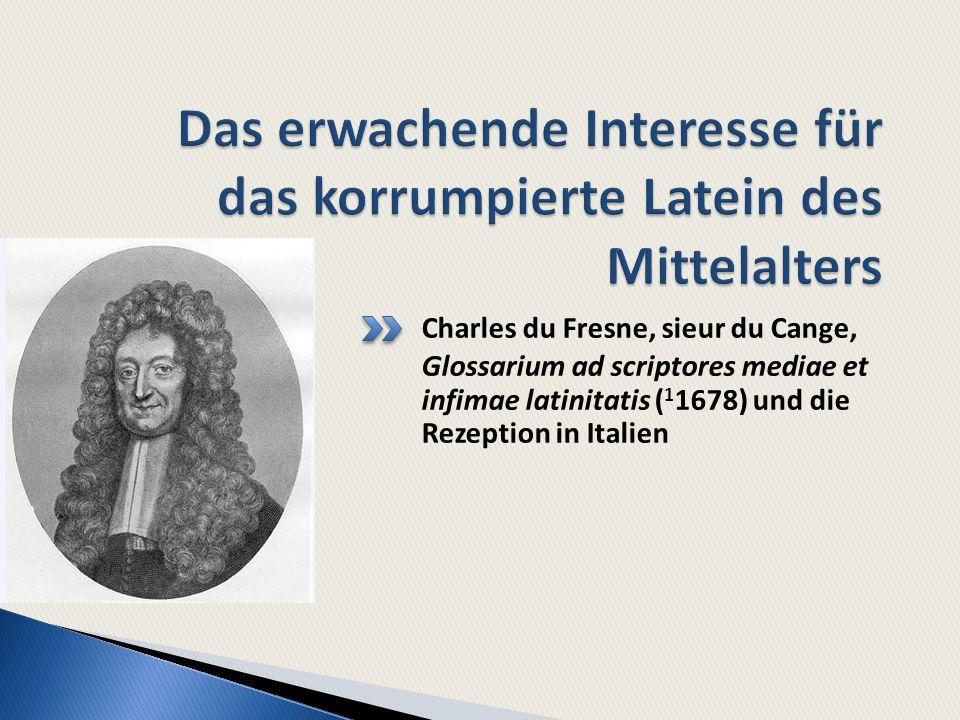 Das erwachende Interesse für das korrumpierte Latein des Mittelalters