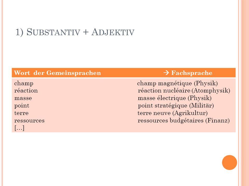 1) Substantiv + Adjektiv