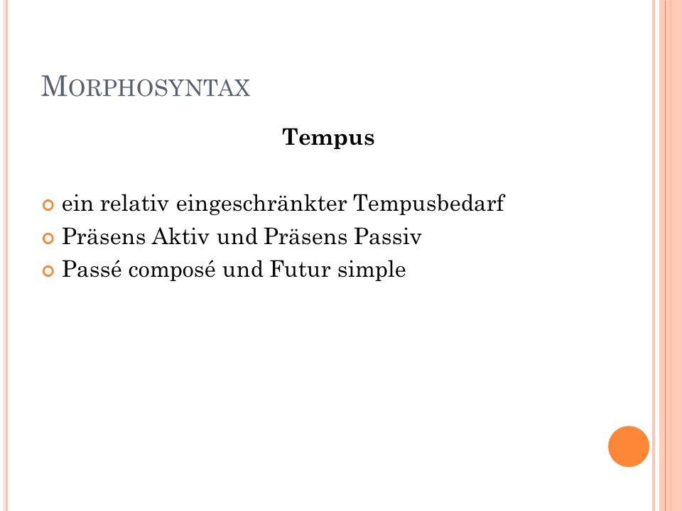 Morphosyntax Tempus ein relativ eingeschränkter Tempusbedarf