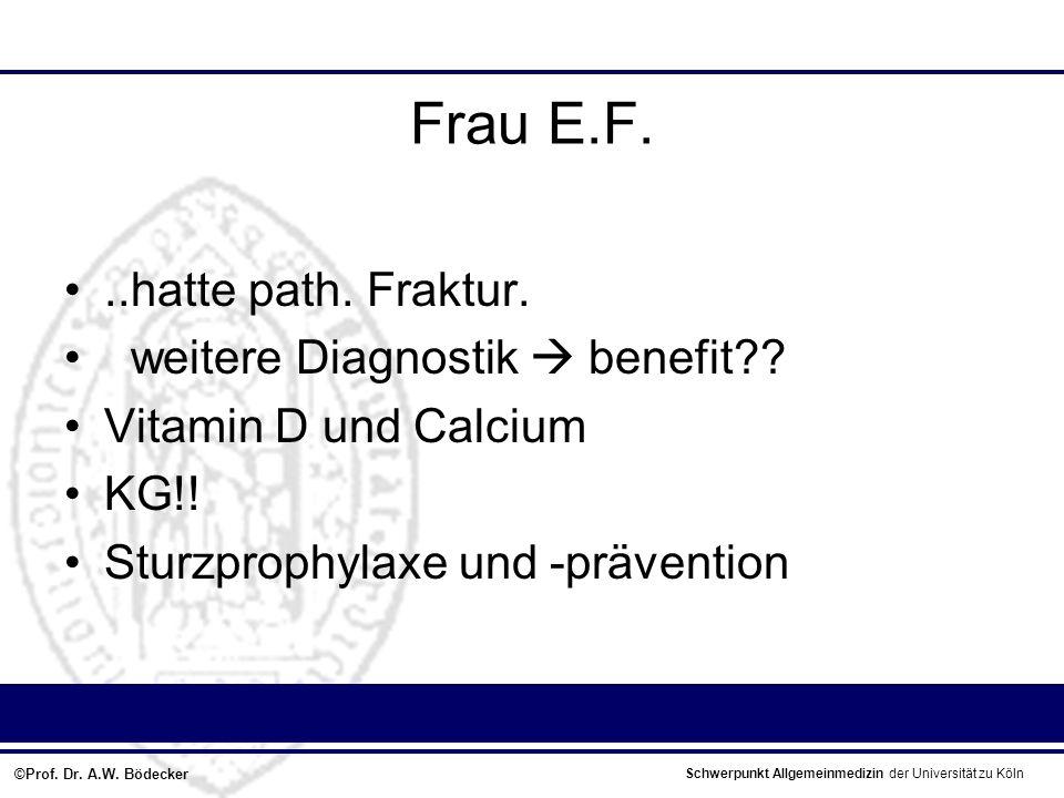 Frau E.F. ..hatte path. Fraktur. weitere Diagnostik  benefit